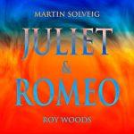 MARTIN SOLVEIG  - Juliet & Romeo