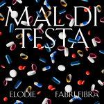 MAL DI TESTA il nuovo di ELODIE con il Feat. FABRI FIBRA