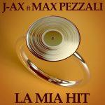"""J-Ax arriva il singolo """"Sei la mia Hit"""" feat. Max Pezzali"""