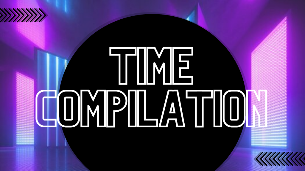 time compilation