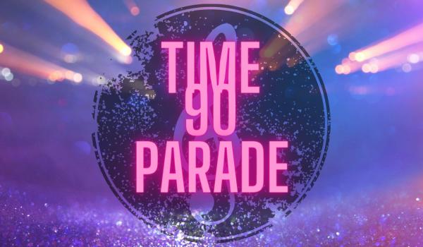 Time90 Parade