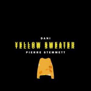 """""""Yellow Sweater"""", il nuovo singolo di Dani"""