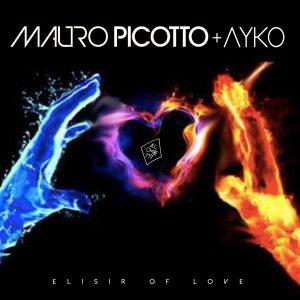 """""""ELISIR OF LOVE"""" il nuovo singolo di MAURO PICOTTO & AYKO"""
