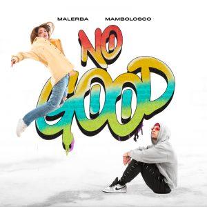 """""""NO GOOD"""" è il nuovo singolo di MALERBA"""