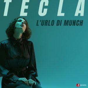 """TECLA il suo nuovo singolo """"L'URLO DI MUNCH"""""""
