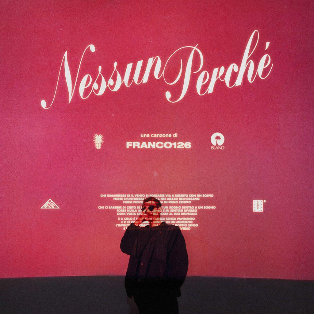 """""""NESSUN PERCHÈ""""il nuovo singolo di FRANCO126"""