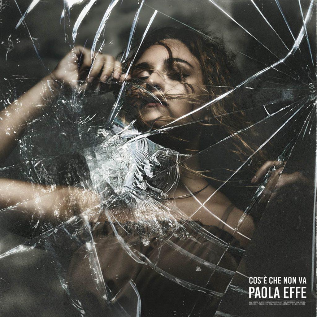 """""""Cos'è che non va"""" il nuovo singolo di Paola Effe"""